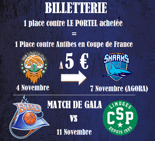 Informations billetterie BBD - Match contre Le Portel, Antibes et CSP Limoges