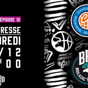 Episode 12 : ROANNE vs BBD – L'AVANT MATCH