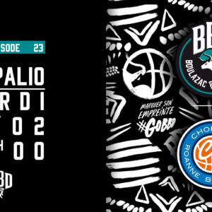 Episode 23 : BBD vs Roanne – L'Avant-match