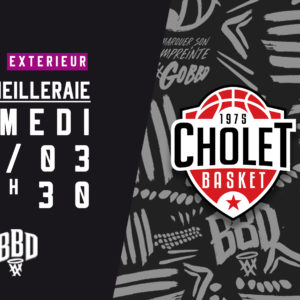 Cholet vs BBD – Samedi 13 mars